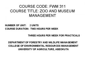 COURSE CODE FWM 311 COURSE TITLE ZOO AND