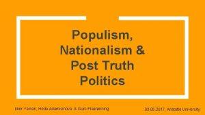 Populism Nationalism Post Truth Politics Ilker Yaman Heda