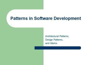 Patterns in Software Development Architectural Patterns Design Patterns