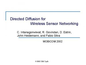 Directed Diffusion for Wireless Sensor Networking C Intanagonwiwat