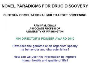 NOVEL PARADIGMS FOR DRUG DISCOVERY SHOTGUN COMPUTATIONAL MULTITARGET