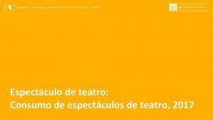 Espectculo de teatro Consumo de espectculos de teatro
