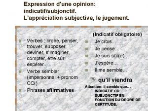Expression dune opinion indicatifsubjonctif Lapprciation subjective le jugement
