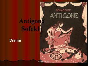 Antigona Sofoklo Drama Lovorka Levak prof PONOVIMO DRAMA