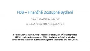 FDB Finann Dostupn Bydlen Steda 12 jna 2016