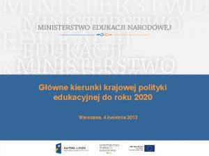 Gwne kierunki krajowej polityki edukacyjnej do roku 2020