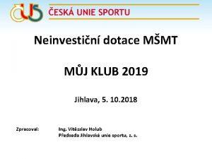 Neinvestin dotace MMT MJ KLUB 2019 Jihlava 5