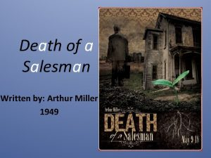 Death of a Salesman Written by Arthur Miller