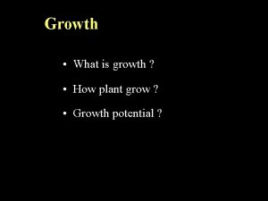 Growth What is growth How plant grow Growth