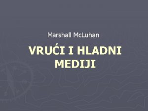Marshall Mc Luhan VRUI I HLADNI MEDIJI VRUI