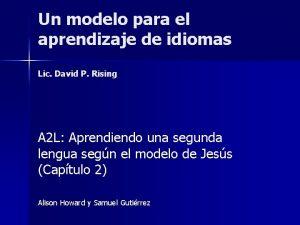 Un modelo para el aprendizaje de idiomas Lic