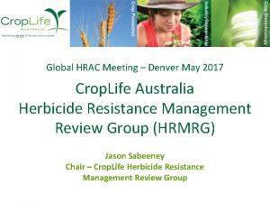 Global HRAC Meeting Denver May 2017 Crop Life