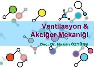 Ventilasyon Akcier Mekanii Do Dr Hakan ZTRK Ventilasyon
