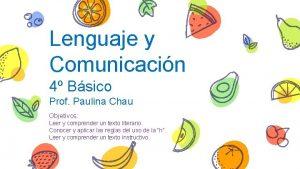 Lenguaje y Comunicacin 4 Bsico Prof Paulina Chau