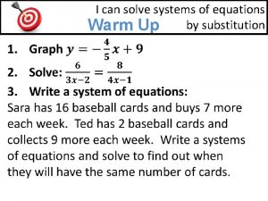 I can solve systems of equations by substitution