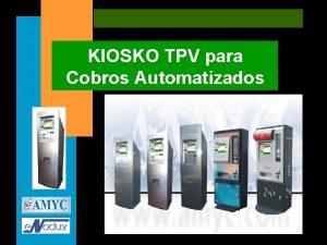 KIOSKO TPV para Cobros automatizados KIOSKO TPV para