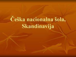 eka nacionalna ola Skandinavija EKA NACIONALNA GLASBA n