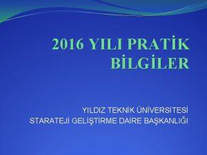 2016 YILI PRATK BLGLER YILDIZ TEKNK NVERSTES STARATEJ
