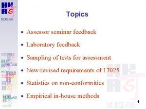 Topics Assessor seminar feedback Laboratory feedback Sampling of