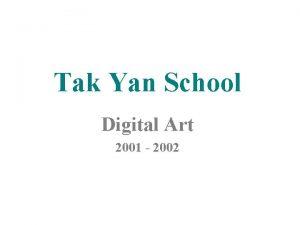 Tak Yan School Digital Art 2001 2002 S