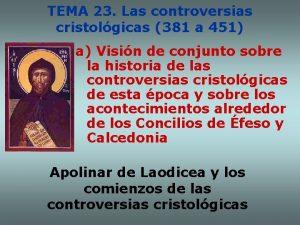 TEMA 23 Las controversias cristolgicas 381 a 451