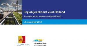 Regiobijeenkomst ZuidHolland Strategisch Plan Verkeersveiligheid 2030 19 september