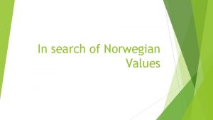 In search of Norwegian Values Norwegian class system