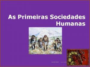 As Primeiras Sociedades Humanas 10282020 www nilson pro