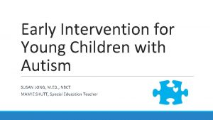 Early Intervention for Young Children with Autism SUSAN