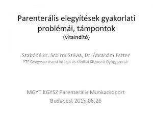 Parenterlis elegytsek gyakorlati problmi tmpontok vitaindt Szabn dr