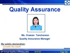Quality Assurance Ms Orawan Tanchareon Quality Assurance Manager