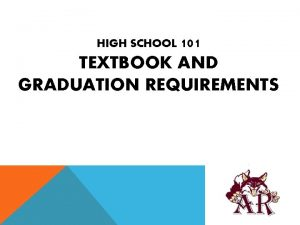 HIGH SCHOOL 101 TEXTBOOK AND GRADUATION REQUIREMENTS ISSUING