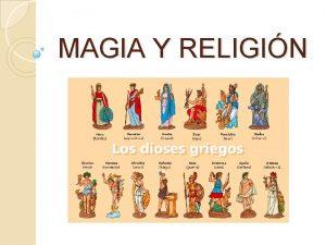 MAGIA Y RELIGIN RELIGIN GRIEGA Al principio los