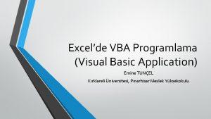 Excelde VBA Programlama Visual Basic Application Emine TUNEL