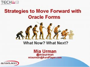 Strategies to Move Forward with Oracle Forms What