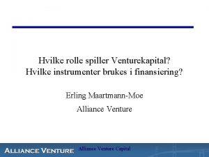 Hvilke rolle spiller Venturekapital Hvilke instrumenter brukes i