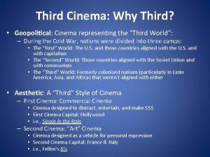 Third Cinema Why Third Geopolitical Cinema representing the