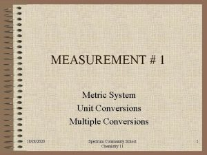 MEASUREMENT 1 Metric System Unit Conversions Multiple Conversions