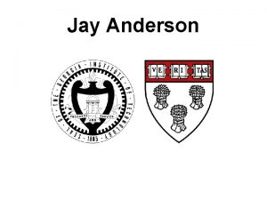 Jay Anderson Jay Anderson continued 4 5 th