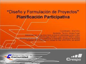 Diseo y Formulacin de Proyectos Planificacin Participativa Coordinador