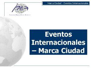 Marca Ciudad Eventos Internacionales Marca Ciudad Marca Ciudad