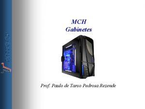 MCH Gabinetes Prof Paulo de Tarso Pedrosa Rezende