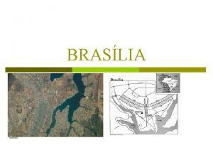 BRASLIA Sobre as capitais Capital local sede da