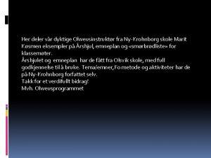 Her deler vr dyktige Olweusinstruktr fra NyKrohnborg skole