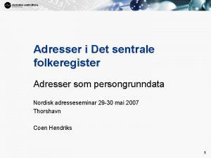 1 Adresser i Det sentrale folkeregister Adresser som
