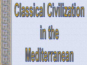Key elements begin in the classical era Classical