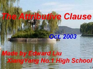 The Attributive Clause Oct 2003 Made by Edward