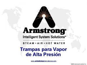 Trampas para Vapor de Alta Presin www armstronginternational