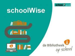school Wise Programma wat is school Wise waarom