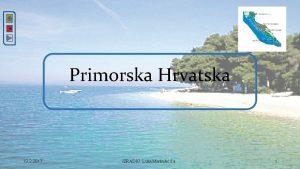 Primorska Hrvatska 13 2 2017 IZRADIO Luka Markui